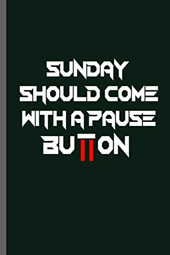 Sunday Should come with a pause Button: Quotes Nerd Gaming Old Classic Electric Games 80's Retro Controller Video games Computer Gaming Gamers Gift (6