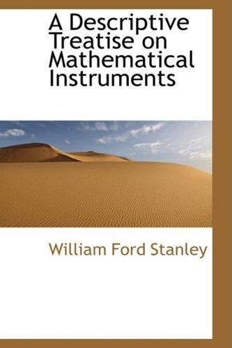 A Descriptive Treatise on Mathematical Instruments