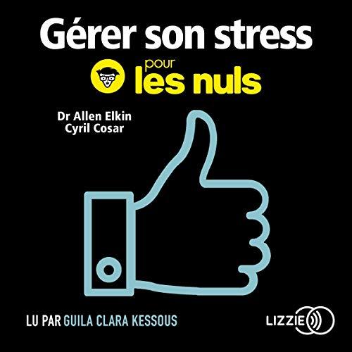 Gérer son stress pour les nuls par  Cyril Cosar