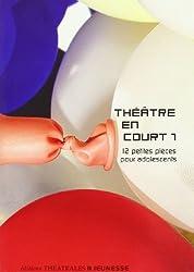 Théâtre en court : Tome 1, 12 Petites pièces pour adolescents