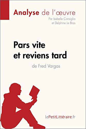 Pars Vite Et Reviens Tard De Fred Vargas Analyse De L'oeuvre: Comprendre La Littérature Avec LePetitLittéraire.fr Fiche De Lecture