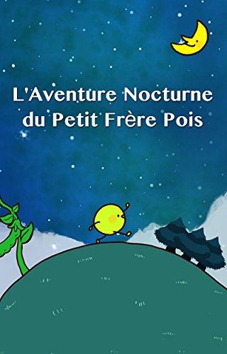 Couverture du livre L'Aventure Nocturne du Petit Frère Pois
