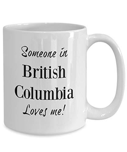FloradeSweet Jemand im Britisch-Columbia liebt Mich kanadische BC Kaffeetasse