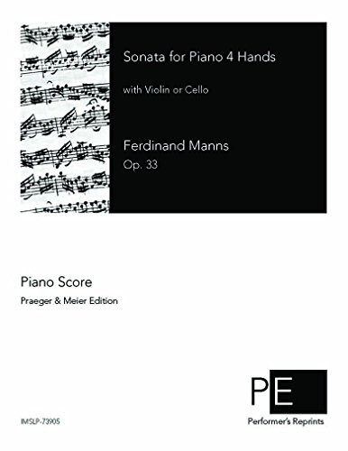 Sonata for Piano 4 Hands with Violin or Cello, Op. 36 por Ferdinand Manns