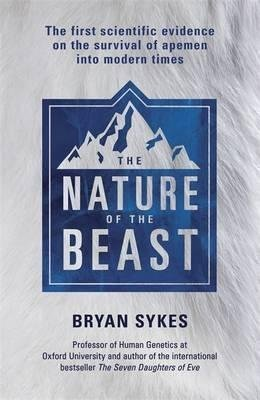 [Nature of the Beast: The First Scientific Evidence for the Survival of Apemen into Modern Times] (By: Bryan Sykes) [published: April, 2015]