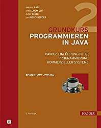 Grundkurs Programmieren in Java: Band 2:  Einführung in die Programmierung kommerzieller Systeme