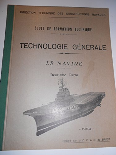 Technologie générale le navire deuxiéme partie (ecole de formation rechnique) 1969