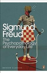 The Psychopathology of Everyday Life (Penguin Modern Classics)