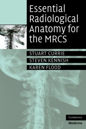 Essential Radiological Anatomy for the Mrcs by Stuart Currie (2009-08-06)