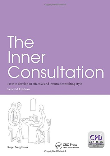 The Inner Consultation: How to Develop an Effective and Intuitive Consulting Style, Second Edition por Roger Neighbour