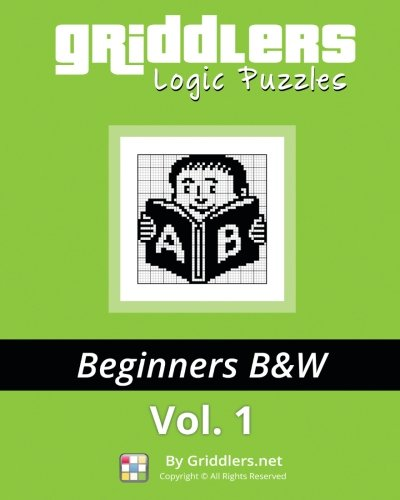 Griddlers Logic Puzzles: Beginners: Nonograms, Griddlers, Picross: Volume 1 por griddlers team