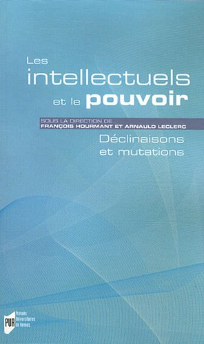 Les intellectuels et le pouvoir : Déclinaisons et mutations