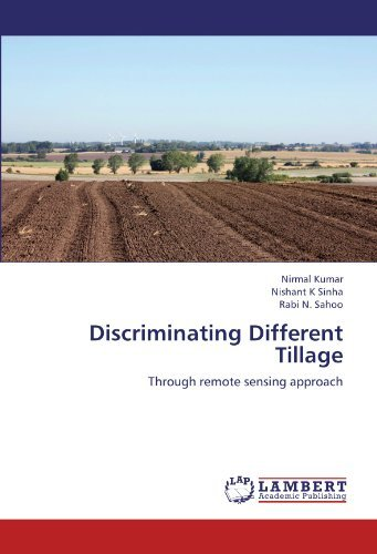 Discriminating Different Tillage: Through remote sensing approach by Nirmal Kumar (2012-07-31)