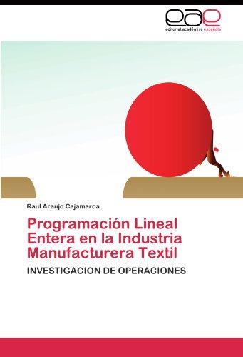 Programación Lineal Entera en la Industria Manufacturera Textil por Araujo Cajamarca Raul