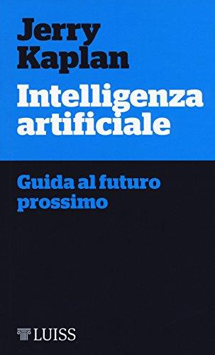 Intelligenza artificiale. Guida al futuro prossimo