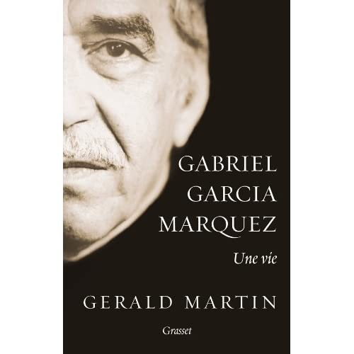 Gabriel Garcia Marquez : une vie