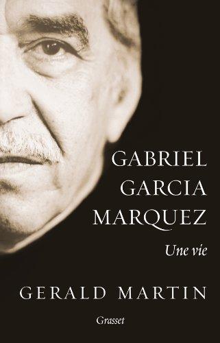 Gabriel Garcia Marquez : une vie par Gerald MARTIN