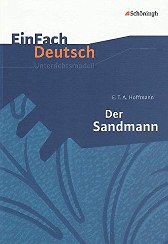 einfach deutsch der sandmann EinFach Deutsch Unterrichtsmodelle: E.T.A. Hoffmann: Der Sandmann: Gymnasiale Oberstufe