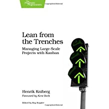 Lean from the Trenches: Managing Large-Scale Projects with Kanban by Kniberg (2011-12-21)