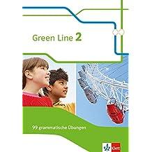 Green Line 2: 99 grammatische Übungen mit Lösungen Klasse 6 (Green Line. Bundesausgabe ab 2014)