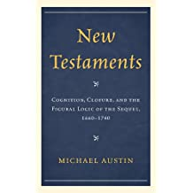 New Testaments: Cognition, Closure, and the Figural Logic of the Sequel, 1660–1740
