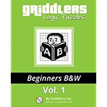 Griddlers Logic Puzzles: Beginners: Nonograms, Griddlers, Picross