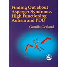 [Finding Out About Asperger Syndrome, High-functioning Autism and PDD] (By: Gunilla Gerland) [published: May, 2000]