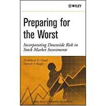 [(Preparing for the Worst: Incorporating Downside Risk in Stock Market Investments )] [Author: Hrishikesh (Rick) D. Vinod] [Nov-2004]