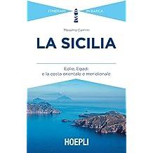 La Sicilia: Eolie, Egadi - La costa orientale e meridionale