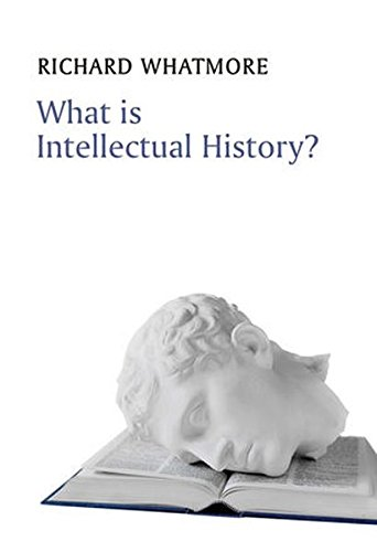 What is Intellectual History? (What is History?)