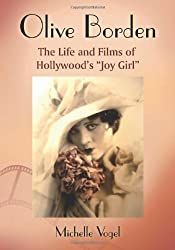 Olive Borden: The Life and Films of Hollywood's Joy Girl by Michelle Vogel (2010-04-06)