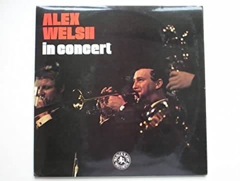 Welsh, Alex In Concert 2LP Black Lion BLPX12115-6 EX/EX 1977 double LP. Tracks: Chinatown My Chinatown, I Want A Little Girl, Dapper Dan, Oh Baby, Open Country, Dippermouth Blues, Maple Leaf Rag, Sleepy Time Down South, Tangerine, St Louis Blues, If I Had A Talking Picture Of You, 9.20 Special