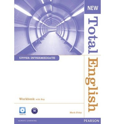 [(New Total English Upper Intermediate Workbook with Key and Audio CD Pack)] [ By (author) Mark Foley ] [August, 2011]