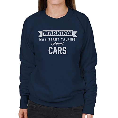 Coto7 Warning May Start Talking About Cars Women's Sweatshirt (Sweatshirt Rover Range)