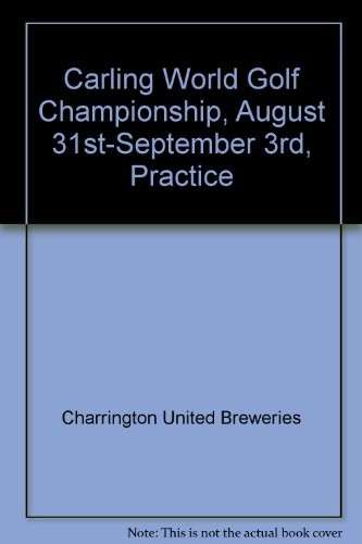 carling-world-golf-championship-august-31st-september-3rd-practice