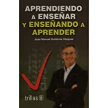 Aprendiendo a ensenar y ensenando a aprender/ Learning to teach and teaching to learn