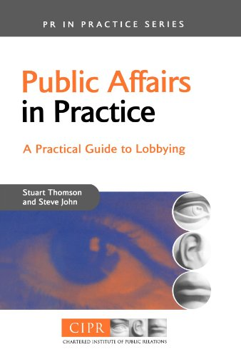 Public Affairs in Practice: A Practical Guide to Lobbying (PR In Practice) por Stuart Thomson