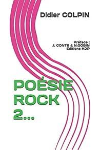 POÉSIE ROCK 2... par Didier Colpin