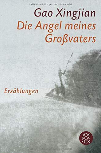 Buchseite und Rezensionen zu 'Die Angel meines Großvaters: Erzählungen' von Xingjian Gao