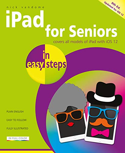 iPad for Seniors in easy steps: Covers iOS 12 Pda Media Player