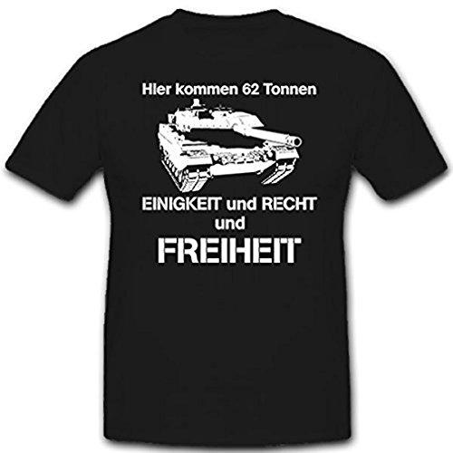 Freiheit Schwarzes T-shirt (Hier kommen 62 Tonnen Einigkeit Recht Freiheit Bundeswehr Bund - T Shirt #12051, Farbe:Schwarz, Größe:Herren XL)