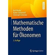 Mathematische Methoden für Ökonomen (Springer-Lehrbuch)