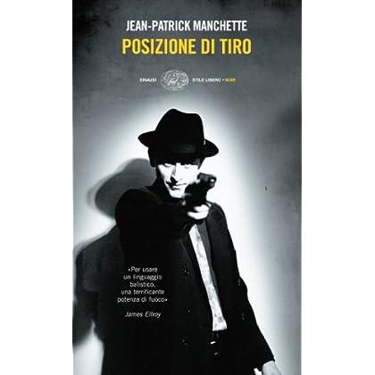 Posizione Di Tiro (Einaudi. Stile Libero. Noir Vol. 1223)