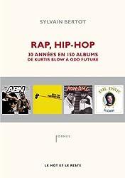 Rap, Hip-hop : Trente années en 150 albums de Kurtis Blow à Odd Future