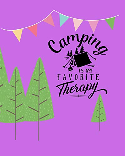 Camping is my favorite therapy: 100 page 8x10 family camping journal with many featured prompts. Lilac cover design with trees & bunting flags