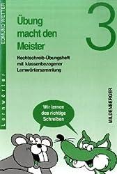 Übung macht den Meister, 2.-4. Schuljahr, neue Rechtschreibung, 3. Schuljahr, Druckschrift