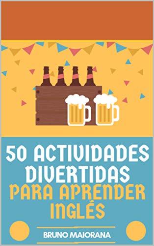 50 ACTIVIDADES DIVERTIDAS PARA APRENDER INGLÉS (English Edition ...
