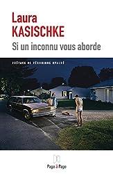 Si un inconnu vous aborde: Nouvelles à la frontière de l'étrange (French Edition)