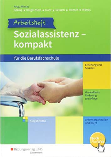 Sozialassistenz kompakt: für die Berufsfachschule - Ausgabe Nordrhein-Westfalen: Arbeitsheft
