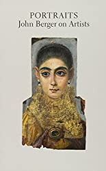 Portraits: John Berger on Artists